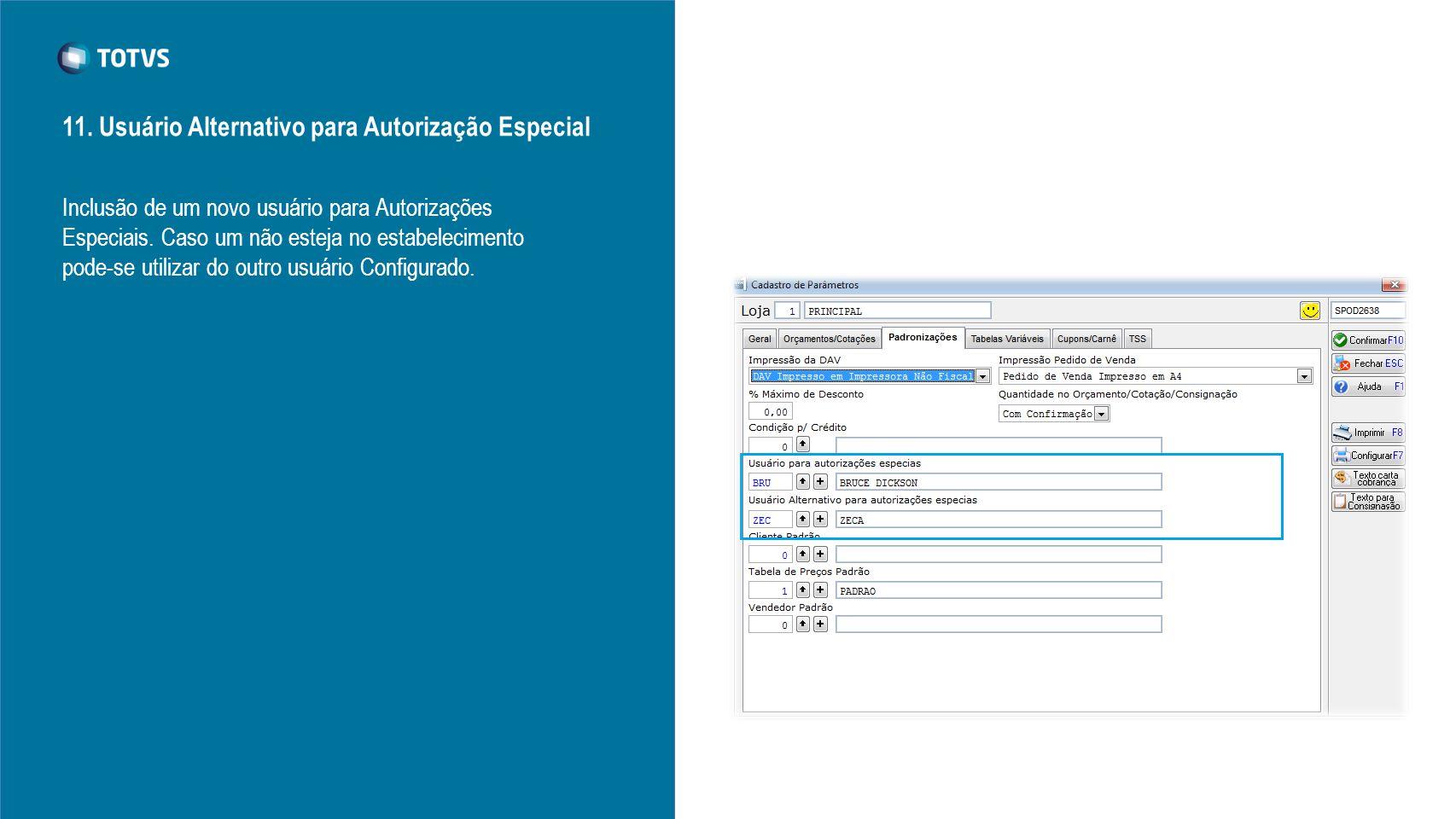 11. Usuário Alternativo para Autorização Especial Inclusão de um novo usuário para Autorizações Especiais. Caso um não esteja no estabelecimento pode-