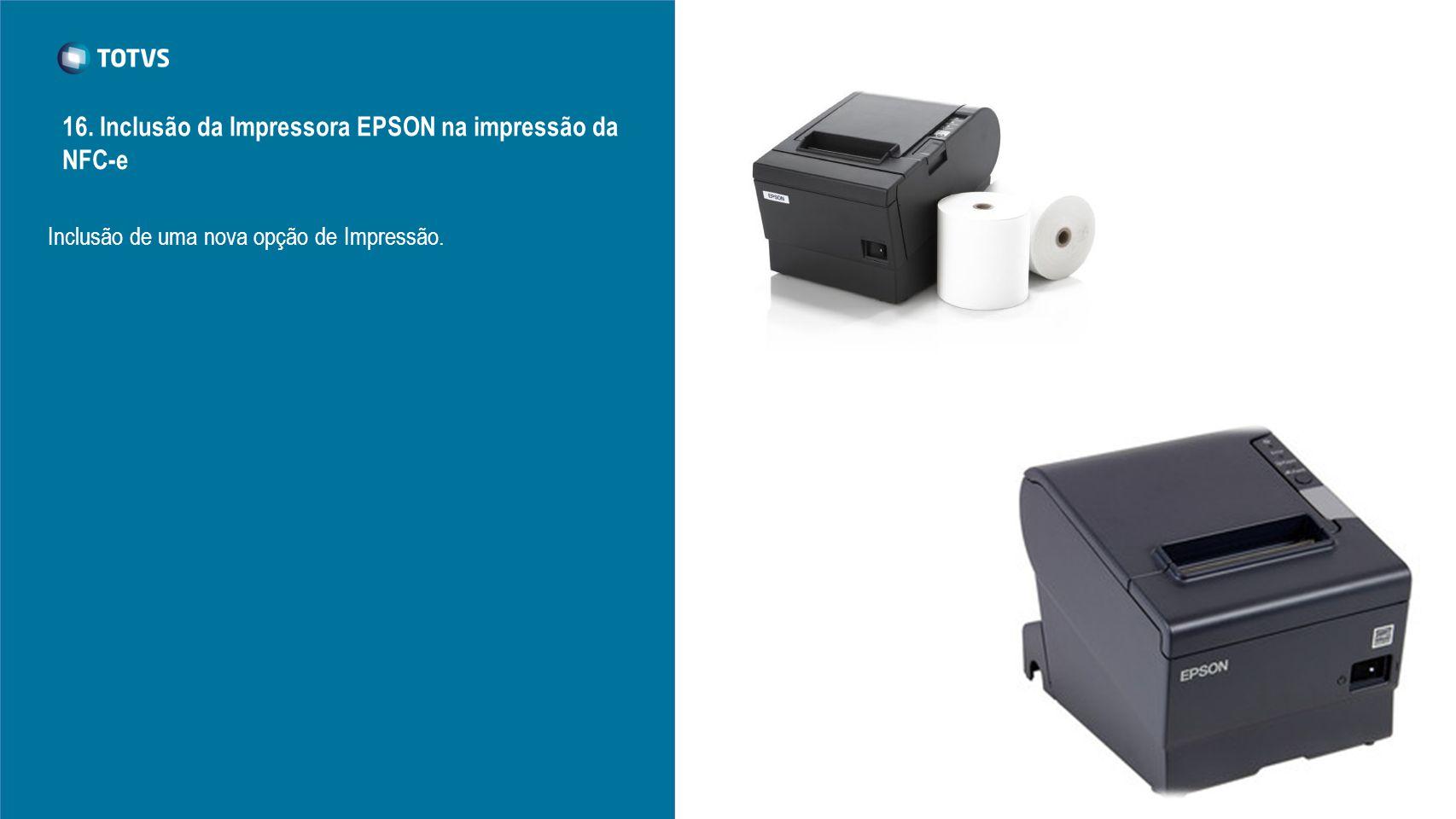 Inclusão de uma nova opção de Impressão. 16. Inclusão da Impressora EPSON na impressão da NFC-e