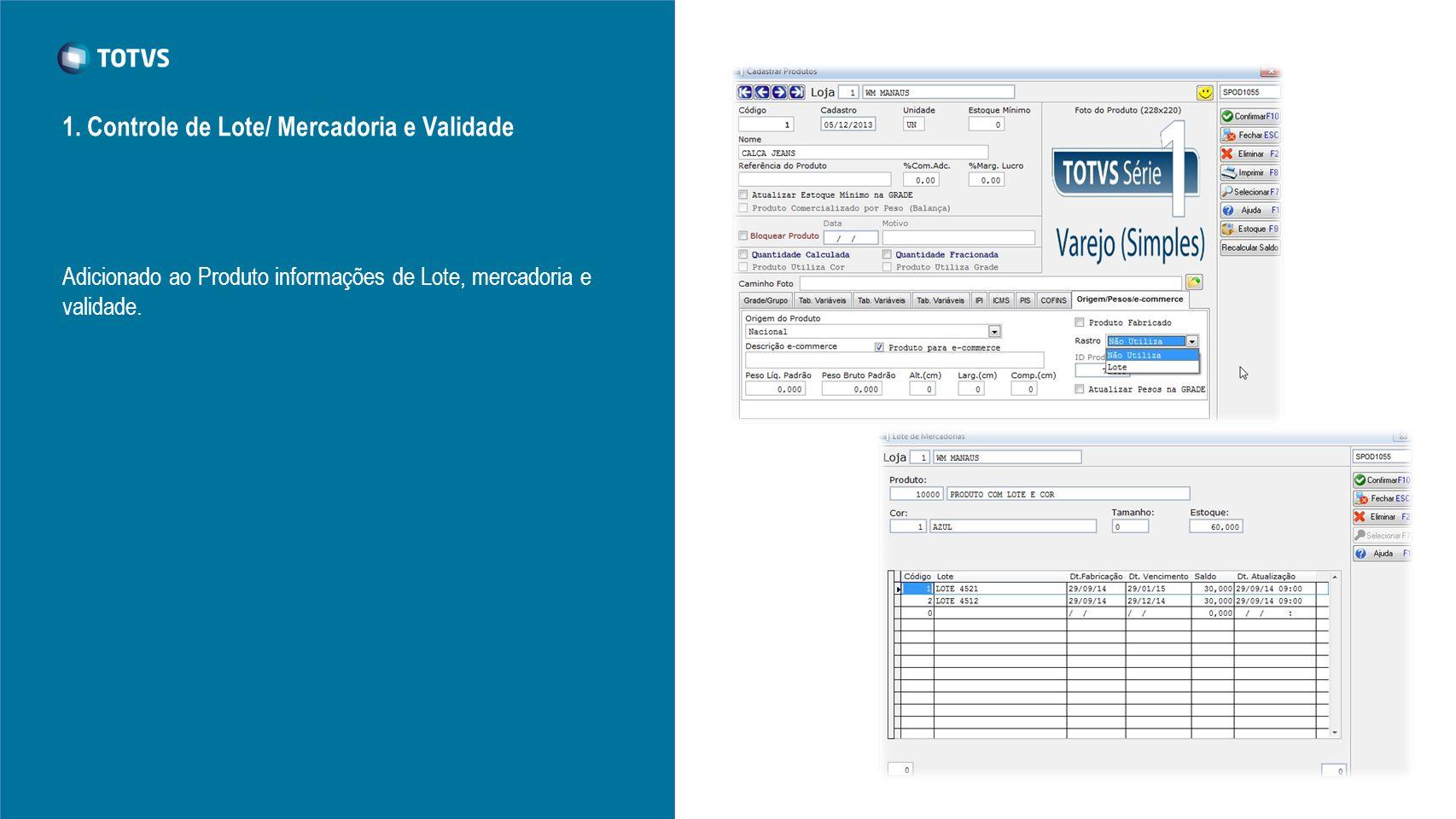 1. Controle de Lote/ Mercadoria e Validade Adicionado ao Produto informações de Lote, mercadoria e validade.