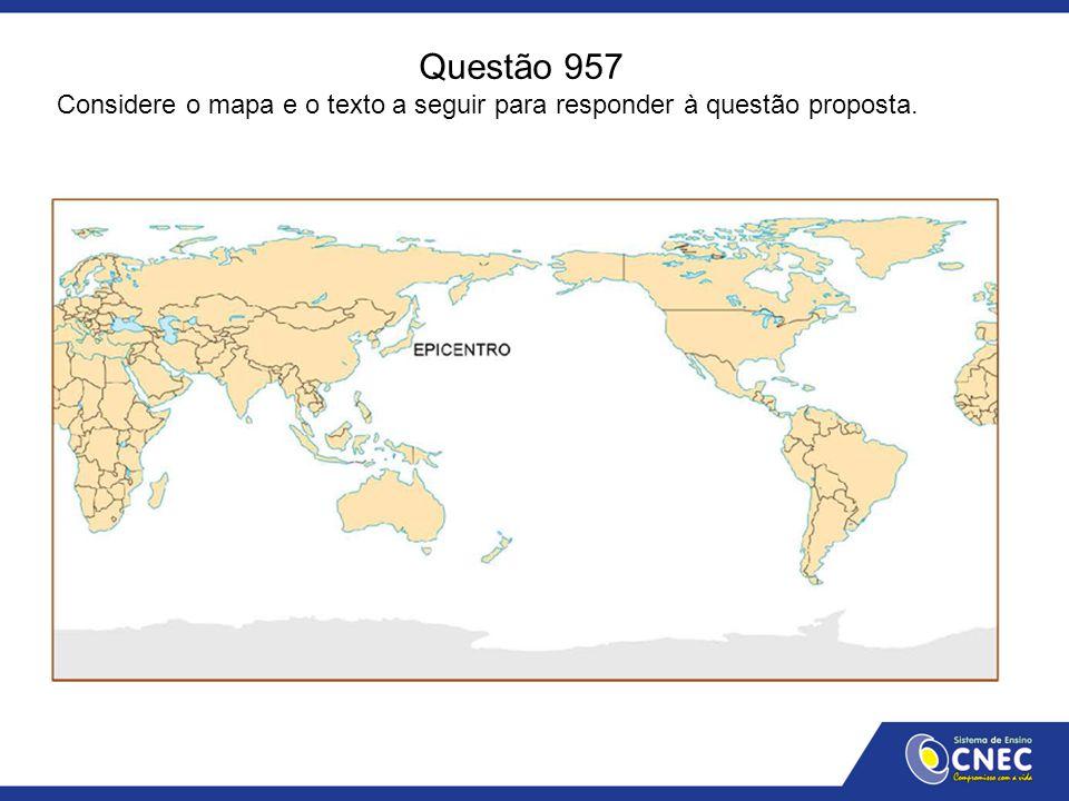 Questão 957 Considere o mapa e o texto a seguir para responder à questão proposta.