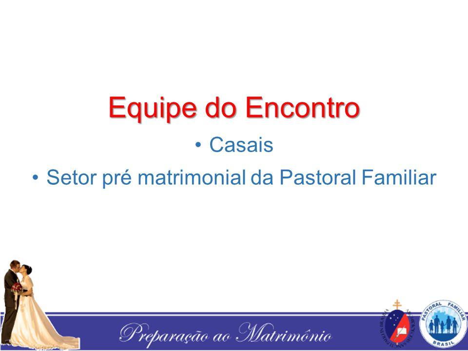 Equipe do Encontro Casais Setor pré matrimonial da Pastoral Familiar