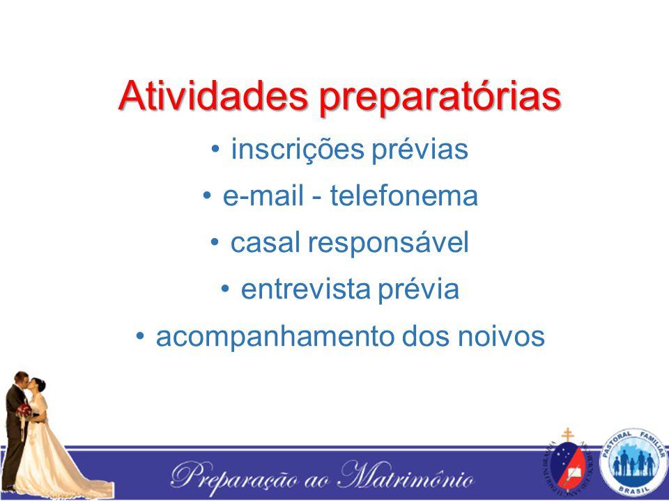 Atividades preparatórias inscrições prévias e-mail - telefonema casal responsável entrevista prévia acompanhamento dos noivos