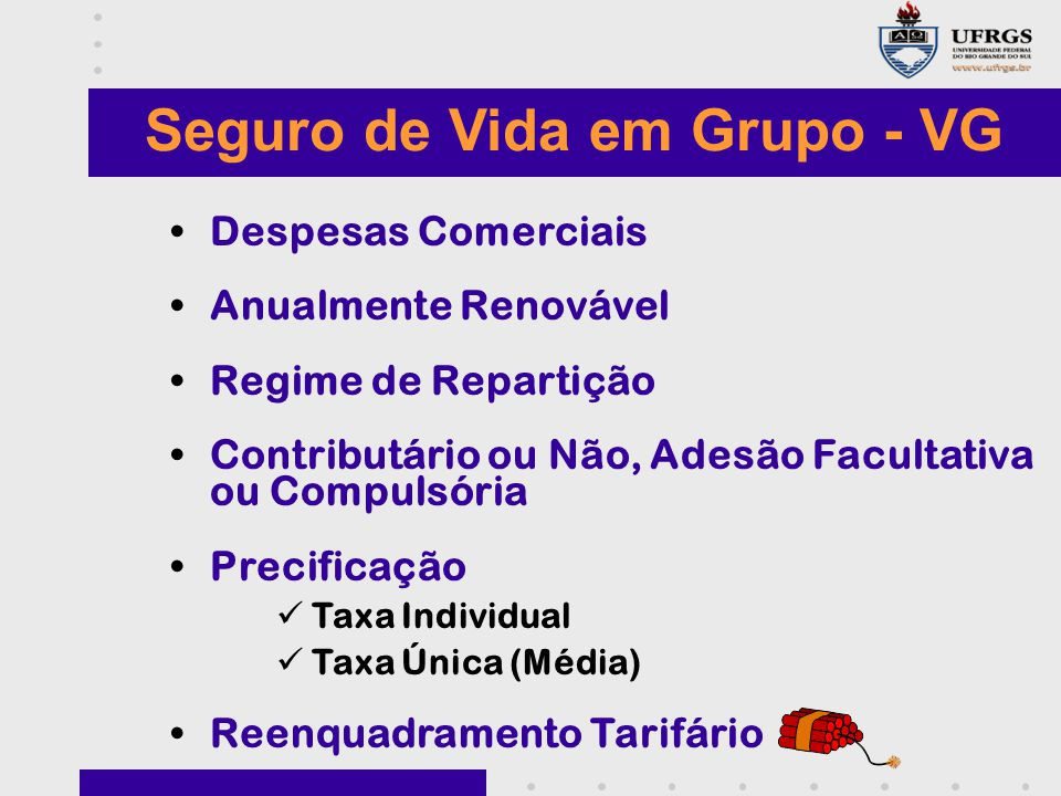 Seguro de Vida em Grupo - VG Despesas Comerciais Anualmente Renovável Regime de Repartição Contributário ou Não, Adesão Facultativa ou Compulsória Pre