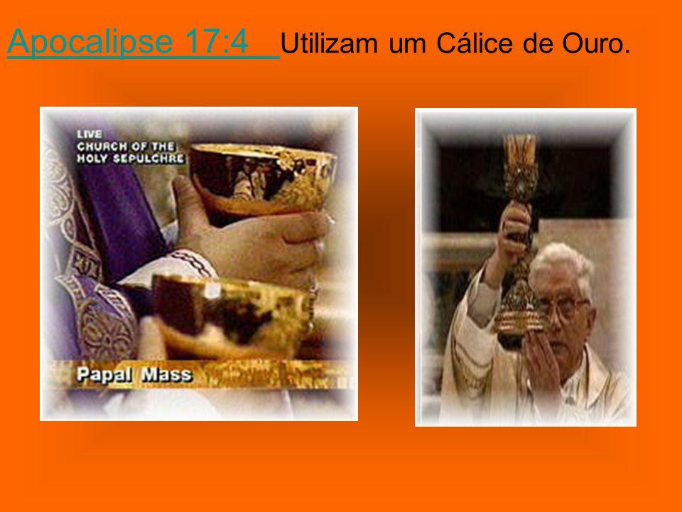 Apocalipse 17:4 Adorna seus templos com Ouro, Prata, Pedras preciosas e Pérolas.