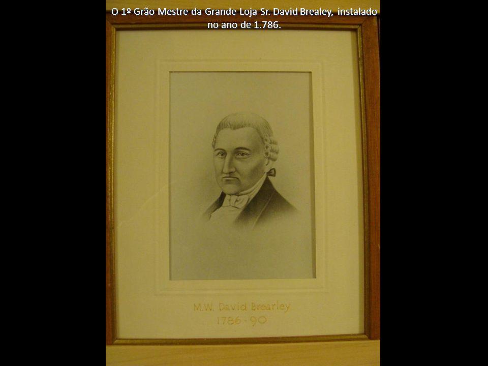 O 1º Grão Mestre da Grande Loja Sr. David Brealey, instalado no ano de 1.786.