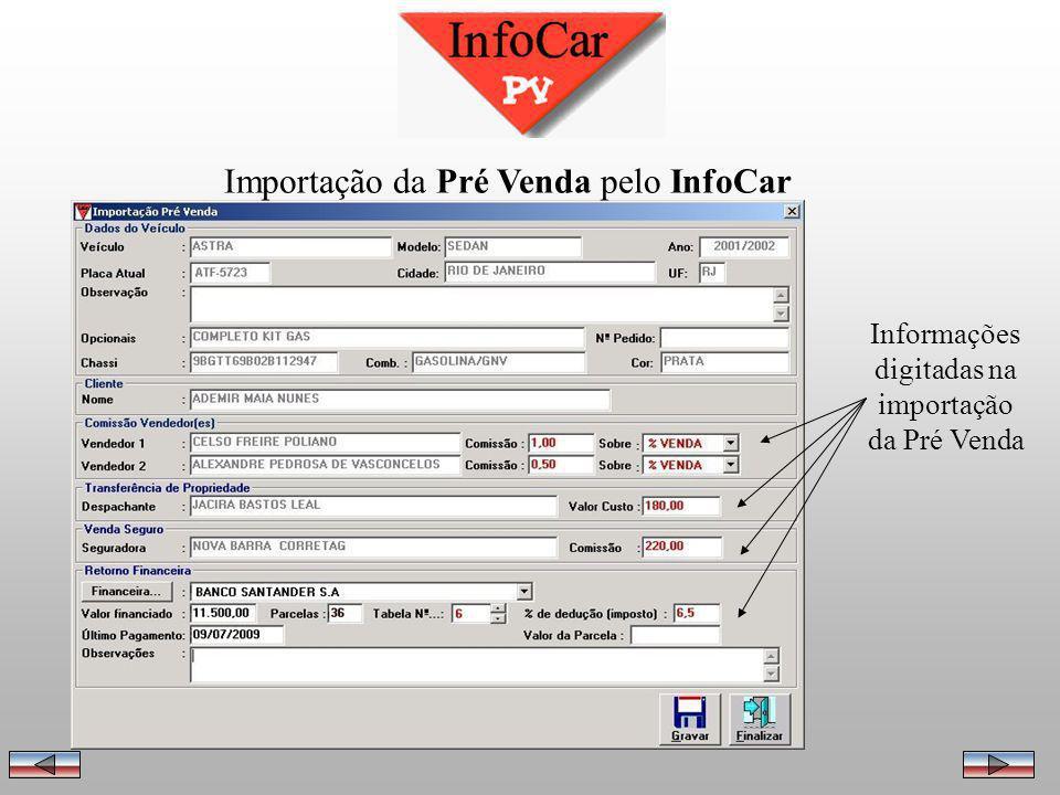 """Importação da Pré Venda pelo InfoCar Todas as informações anteriormente cadastradas são """"importadas"""" pela opção ao lado indicada. Desta forma, bastará"""