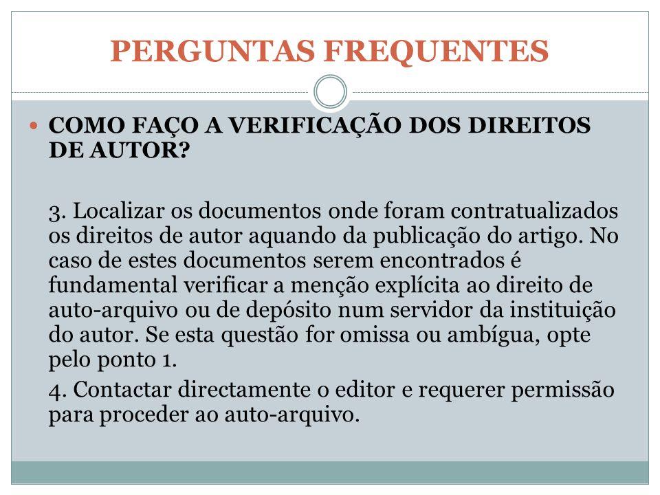 PERGUNTAS FREQUENTES COMO FAÇO A VERIFICAÇÃO DOS DIREITOS DE AUTOR? 3. Localizar os documentos onde foram contratualizados os direitos de autor aquand