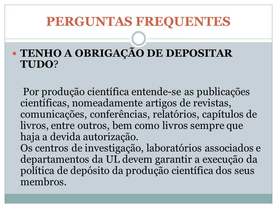 PERGUNTAS FREQUENTES TENHO A OBRIGAÇÃO DE DEPOSITAR TUDO.