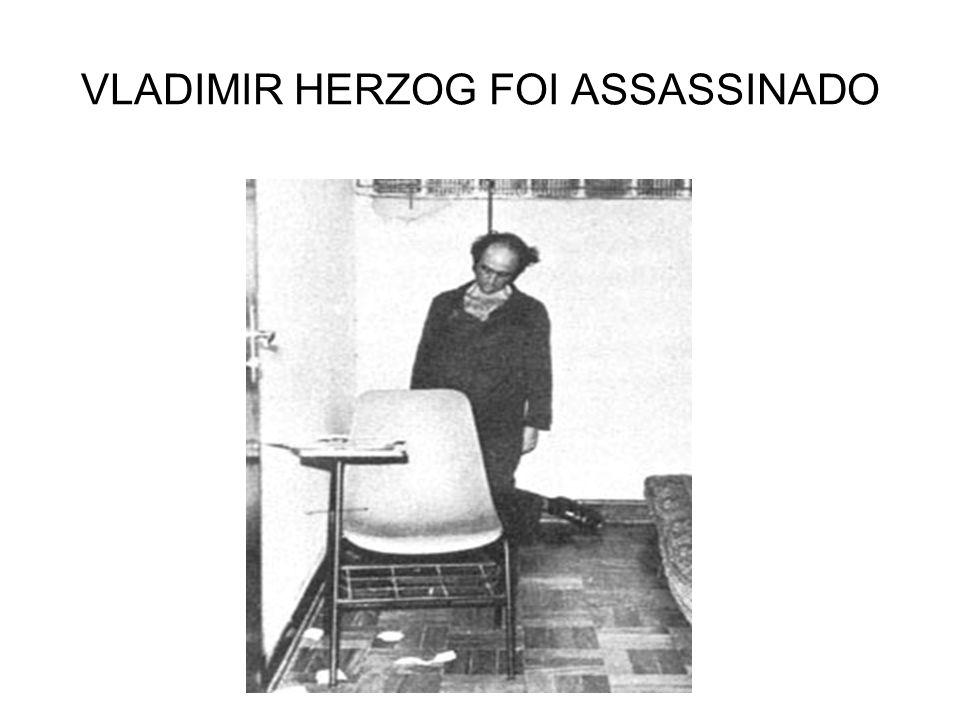 VLADIMIR HERZOG FOI ASSASSINADO