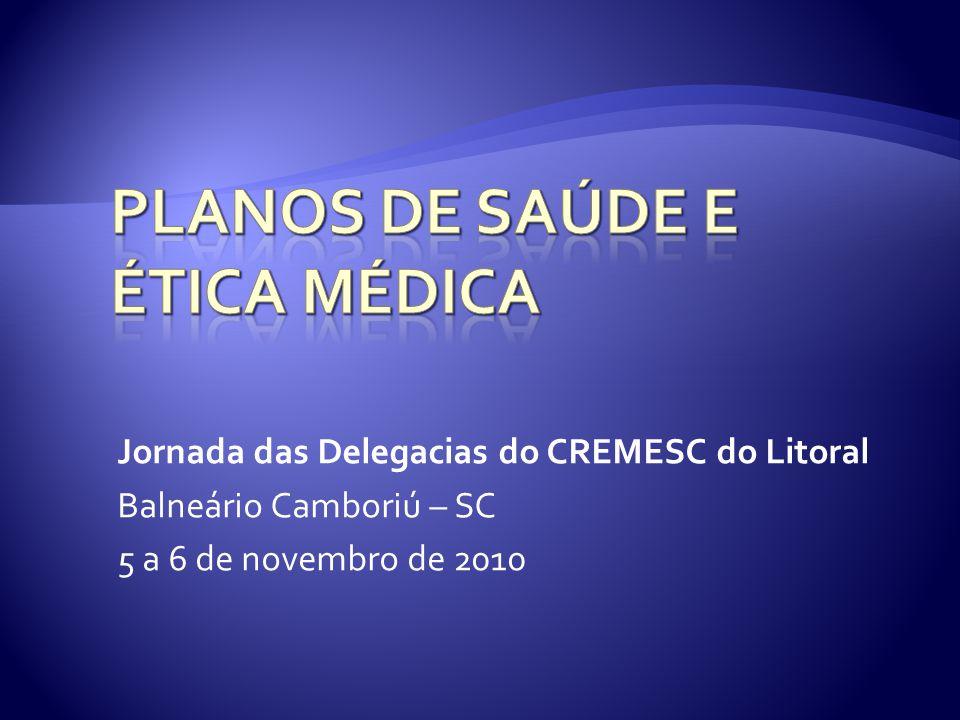 Jornada das Delegacias do CREMESC do Litoral Balneário Camboriú – SC 5 a 6 de novembro de 2010