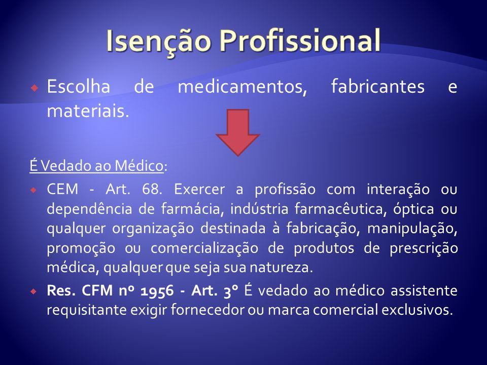  Escolha de medicamentos, fabricantes e materiais.