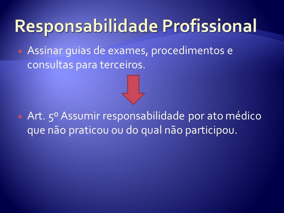  Assinar guias de exames, procedimentos e consultas para terceiros.
