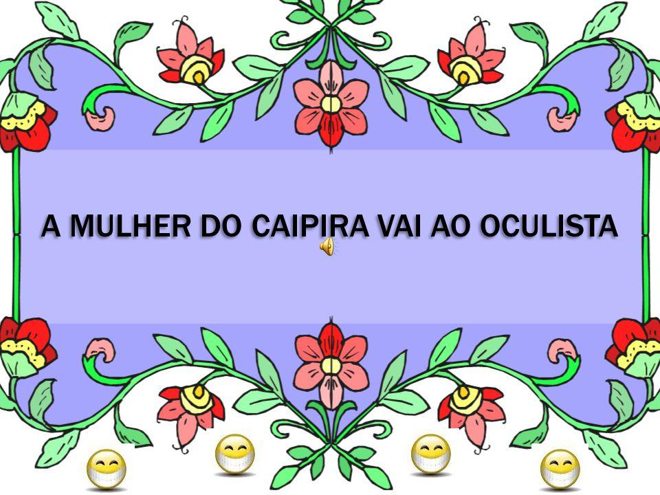 A MULHER DO CAIPIRA VAI AO OCULISTA
