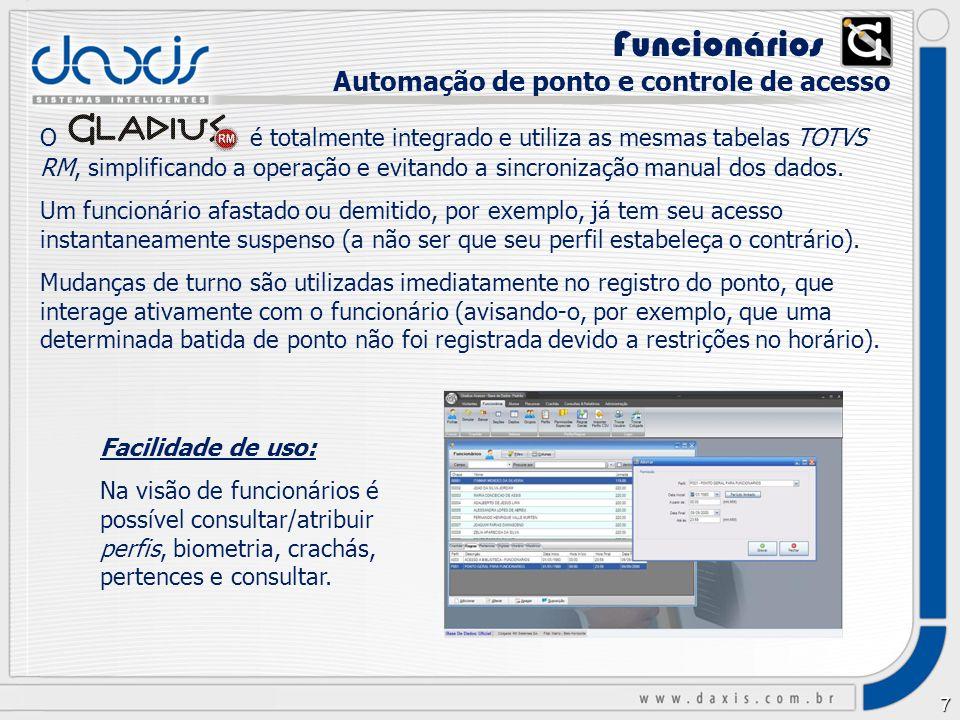 7 O é totalmente integrado e utiliza as mesmas tabelas TOTVS RM, simplificando a operação e evitando a sincronização manual dos dados.