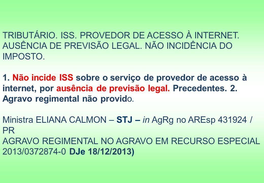 TRIBUTÁRIO.ISS. PROVEDOR DE ACESSO À INTERNET. AUSÊNCIA DE PREVISÃO LEGAL.