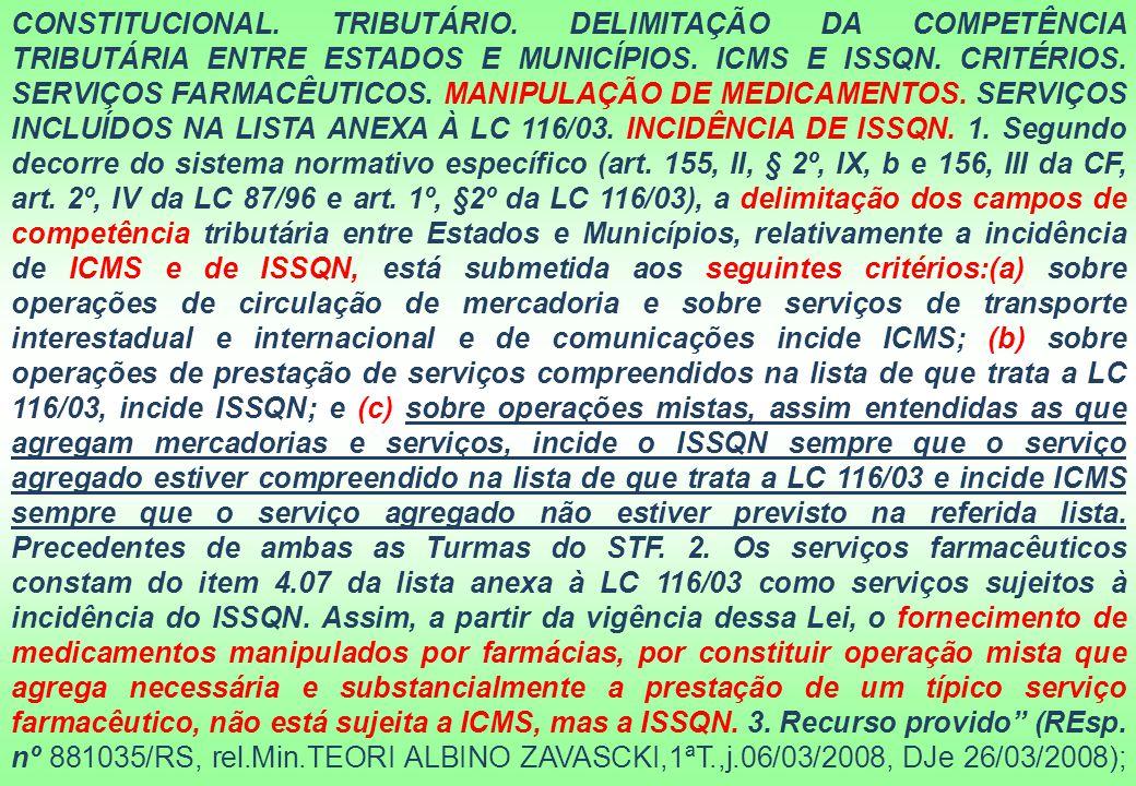 CONSTITUCIONAL.TRIBUTÁRIO. DELIMITAÇÃO DA COMPETÊNCIA TRIBUTÁRIA ENTRE ESTADOS E MUNICÍPIOS.