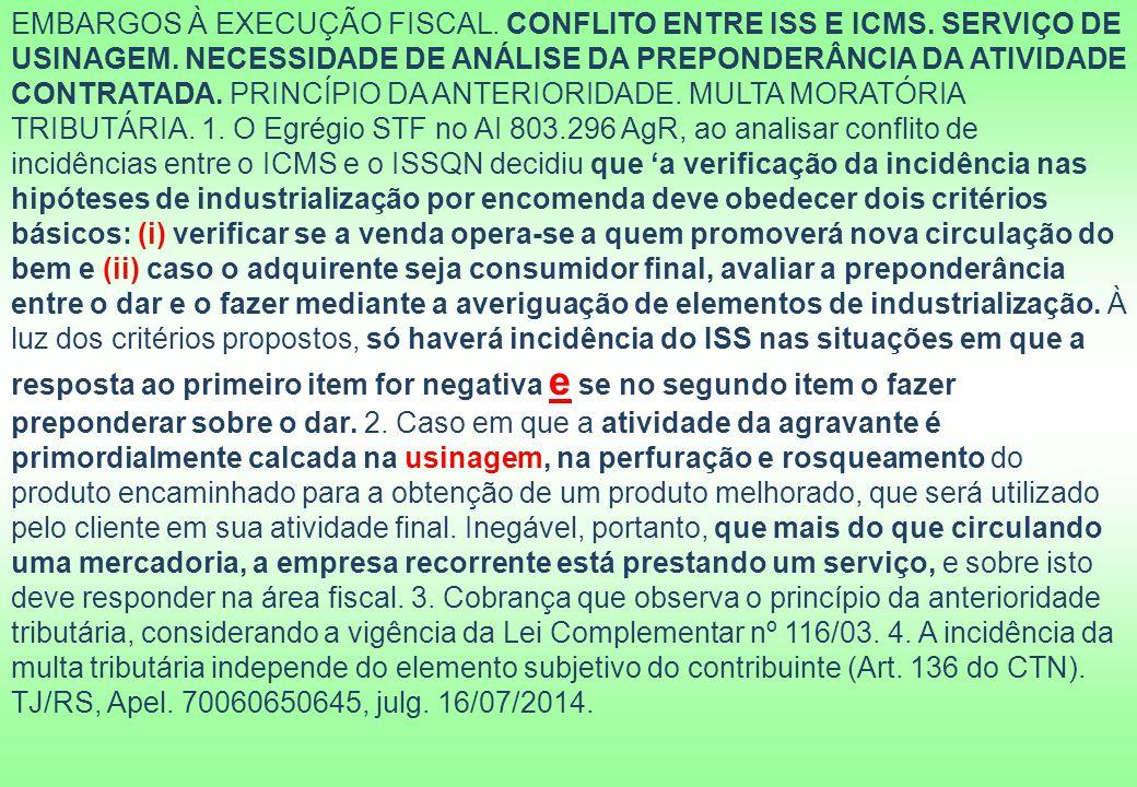 EMBARGOS À EXECUÇÃO FISCAL.CONFLITO ENTRE ISS E ICMS.