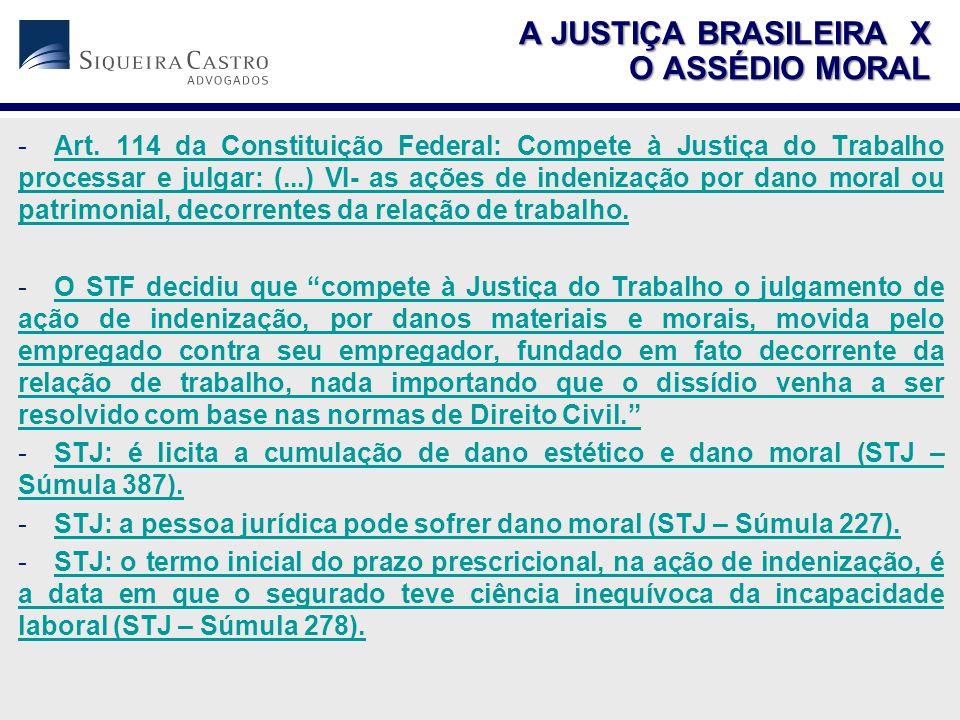 -Art. 114 da Constituição Federal: Compete à Justiça do Trabalho processar e julgar: (...) VI- as ações de indenização por dano moral ou patrimonial,