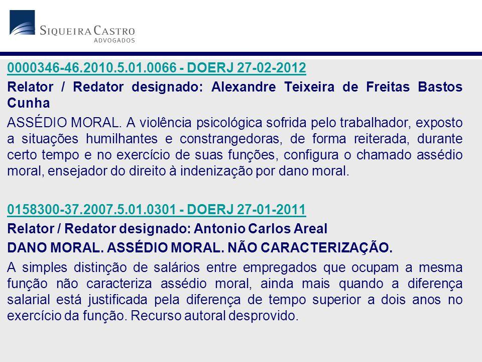 0000346-46.2010.5.01.0066 - DOERJ 27-02-2012 Relator / Redator designado: Alexandre Teixeira de Freitas Bastos Cunha ASSÉDIO MORAL. A violência psicol