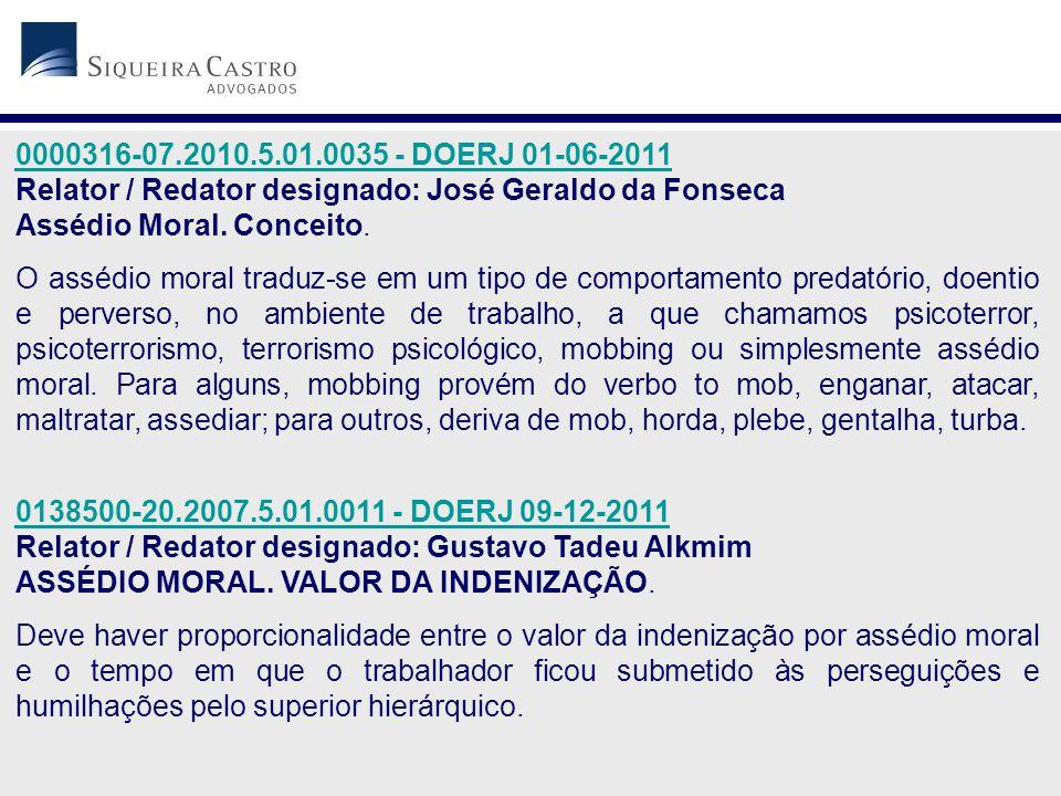 0000316-07.2010.5.01.0035 - DOERJ 01-06-2011 Relator / Redator designado: José Geraldo da Fonseca Assédio Moral.