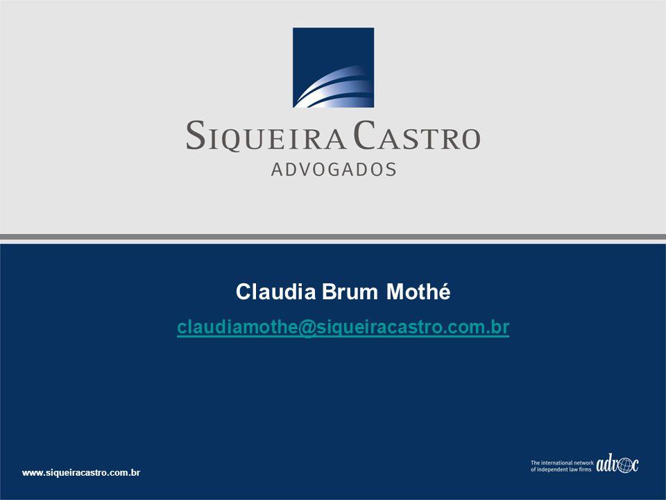 Claudia Brum Mothé claudiamothe@siqueiracastro.com.br www.siqueiracastro.com.br