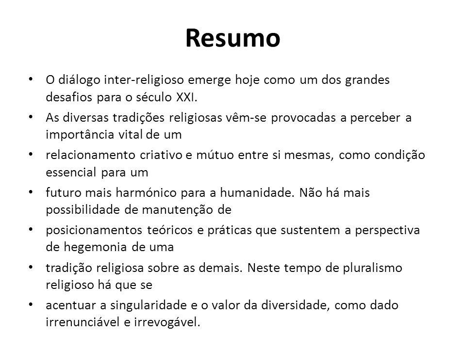 Objetivo O diálogo inter-religioso tem o seu próprio valor.