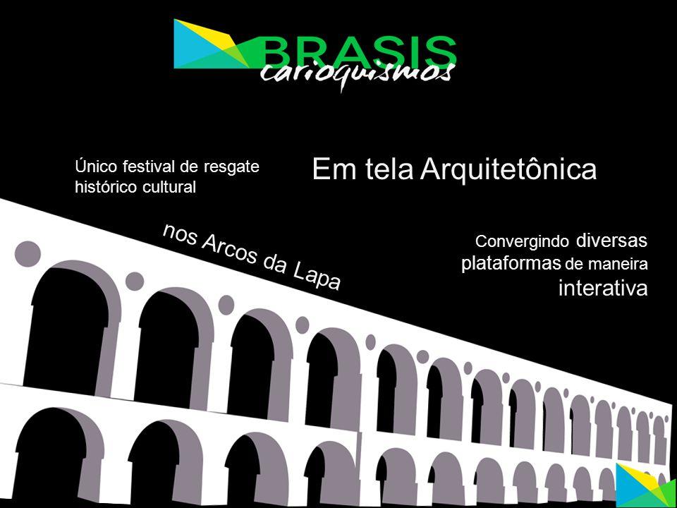 Único festival de resgate histórico cultural Em tela Arquitetônica Convergindo diversas plataformas de maneira interativa nos Arcos da Lapa