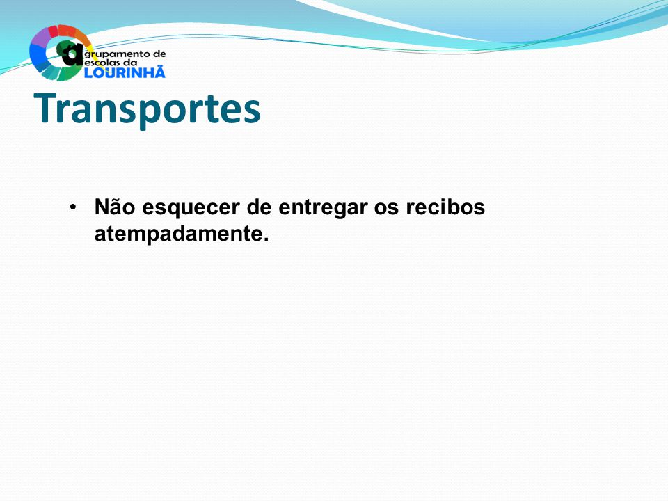 Transportes Não esquecer de entregar os recibos atempadamente.