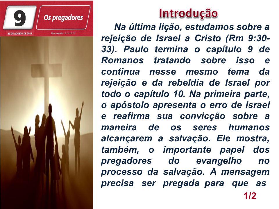 Abimeleque 1/2 Na última lição, estudamos sobre a rejeição de Israel a Cristo (Rm 9:30- 33). Paulo termina o capítulo 9 de Romanos tratando sobre isso