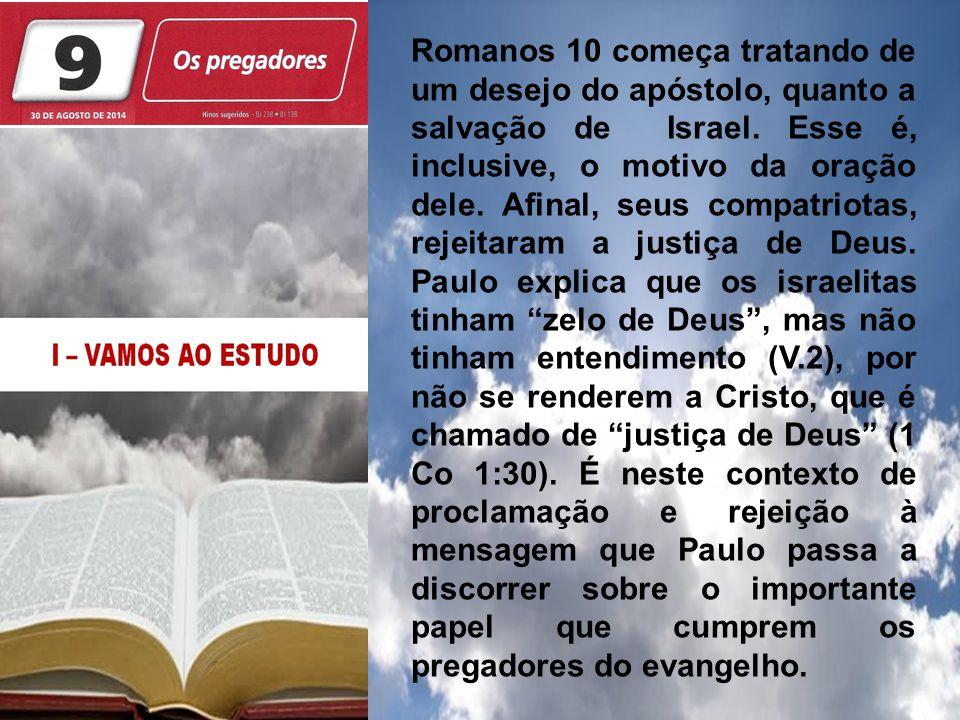 Jesus é o caminho para o céu! Romanos 10 começa tratando de um desejo do apóstolo, quanto a salvação de Israel. Esse é, inclusive, o motivo da oração