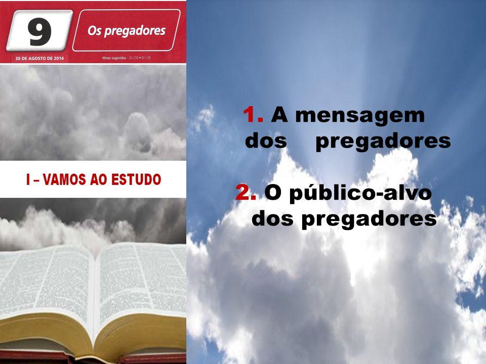 Jesus é o caminho para o céu! 1. A mensagem dos pregadores 2. O público-alvo dos pregadores