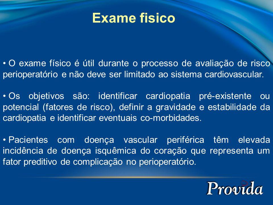 Informações no exame físico como alterações de pulsos arteriais ou sopro carotídeo devem ser pesquisados.