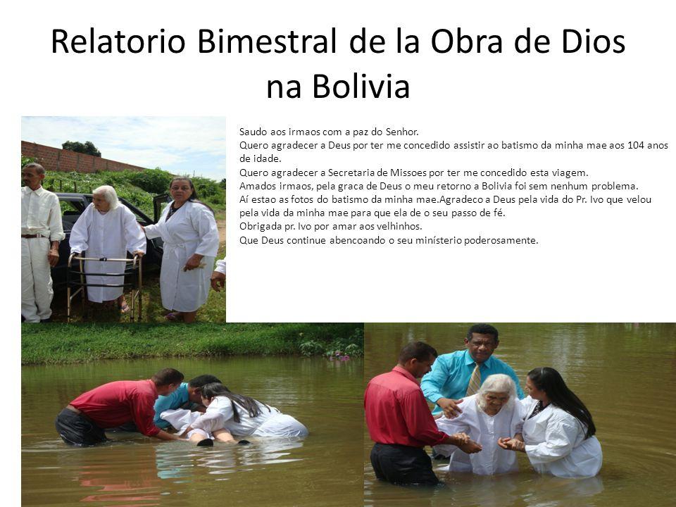 Relatorio Bimestral de la Obra de Dios na Bolivia Saudo aos irmaos com a paz do Senhor.