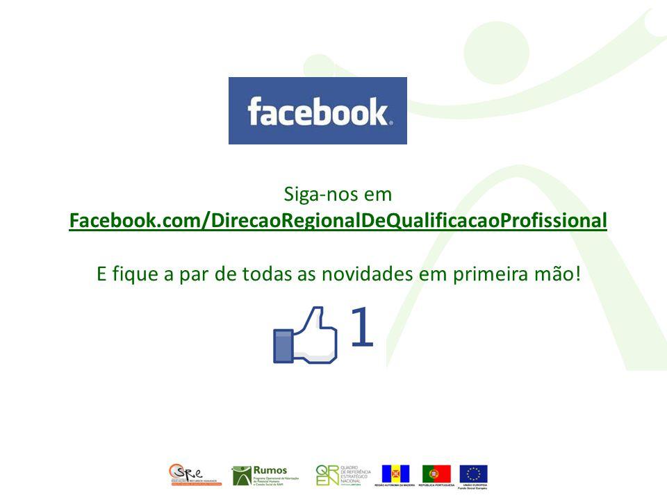 Siga-nos em Facebook.com/DirecaoRegionalDeQualificacaoProfissional E fique a par de todas as novidades em primeira mão!