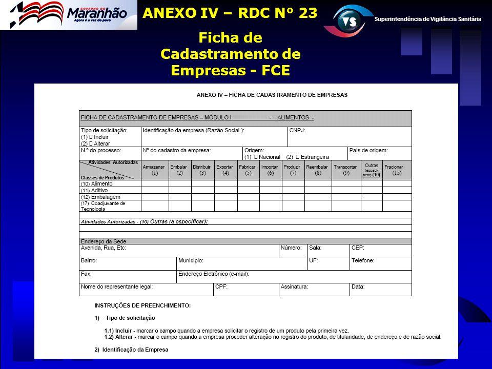 Superintendência de Vigilância Sanitária ANEXO IV – RDC N° 23 Ficha de Cadastramento de Empresas - FCE