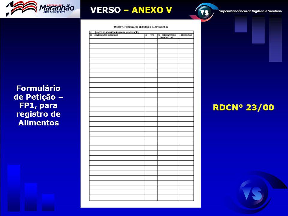 Superintendência de Vigilância Sanitária Formulário de Petição – FP1, para registro de Alimentos VERSO – ANEXO V RDCN° 23/00