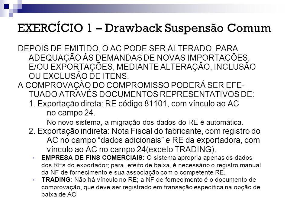 EXERCÍCIO 2 – Drawback Suspensão Intermediário IMPORTAÇÃO 3507.90.29 – 400 KG – USD 7.967,00 - CONCENTRADO ENZIMATICO UTILIZADO NA COMPOSIÇAO DE PRODUTOS USADOS DURANTE O PROCESSO DE LIMPEZA (PURGA) DE PELES, NO ESTÁGIO INICIAL DE CURTIMENTO DO COURO, NOME COML.