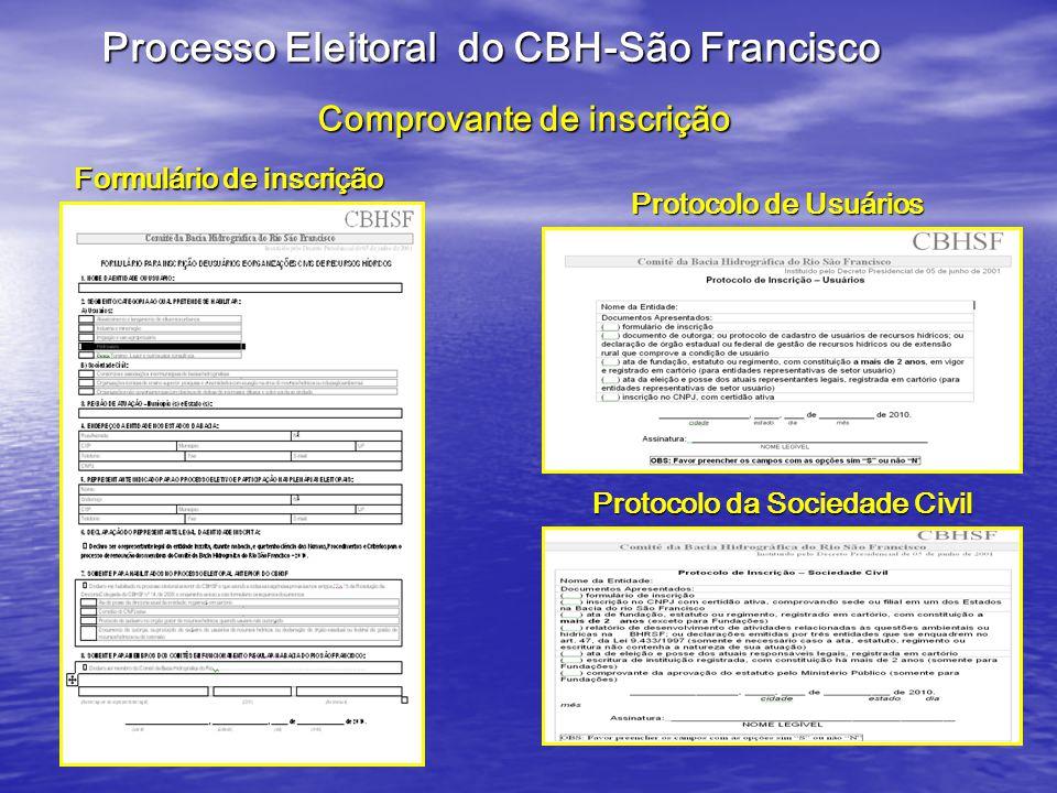 Comprovante de inscrição Protocolo de Usuários Protocolo da Sociedade Civil Formulário de inscrição Processo Eleitoral do CBH-São Francisco