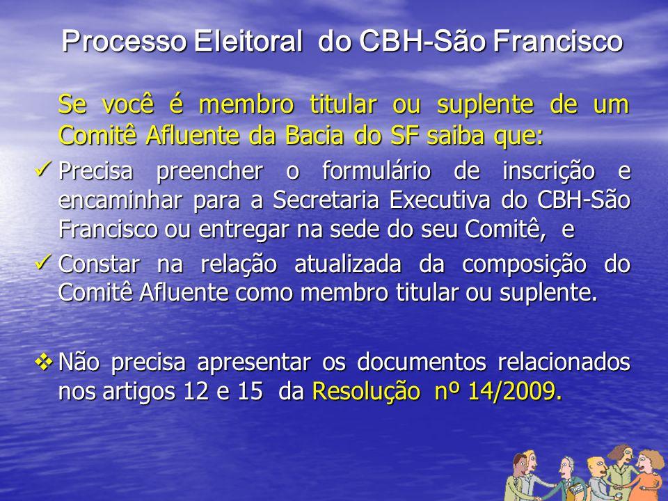 Processo Eleitoral do CBH-São Francisco Informações Adicionais: Informações Adicionais: Secretaria Executiva do CBH-São Francisco Secretaria Executiva do CBH-São Francisco Rua Cincinato Pinto nº 226, 7º andar Ed.