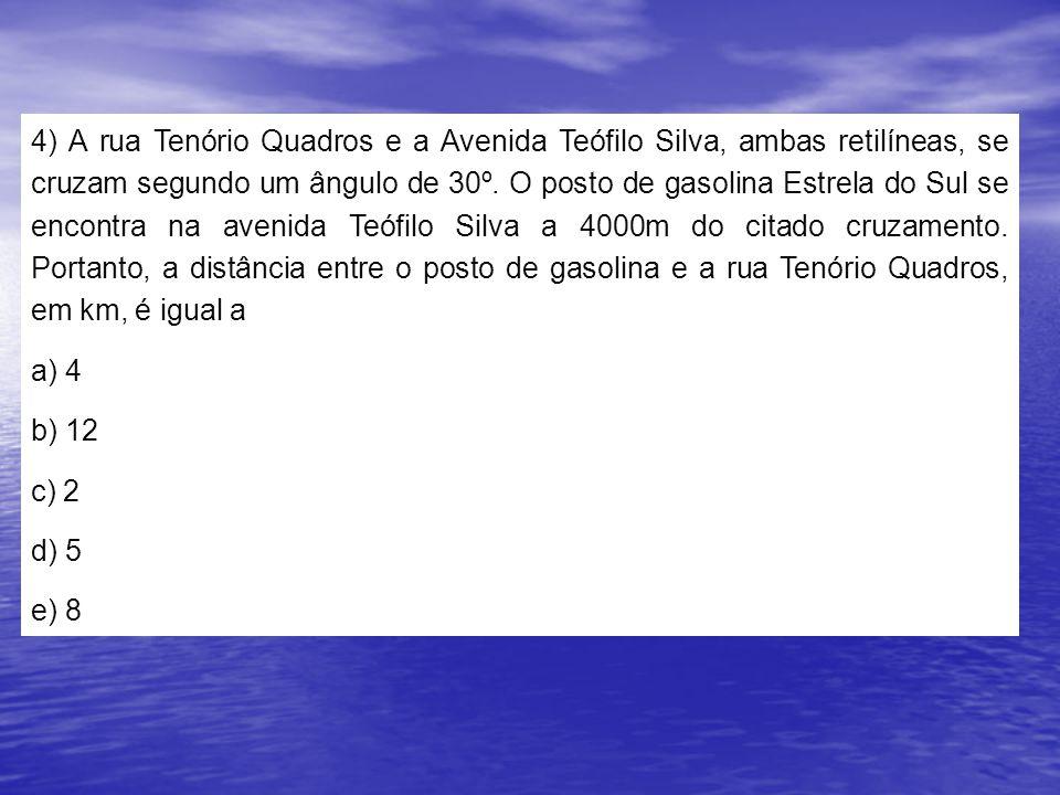 4) A rua Tenório Quadros e a Avenida Teófilo Silva, ambas retilíneas, se cruzam segundo um ângulo de 30º.