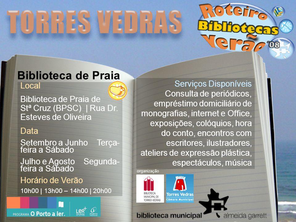 Local Biblioteca de Praia de Stª Cruz (BPSC) | Rua Dr.