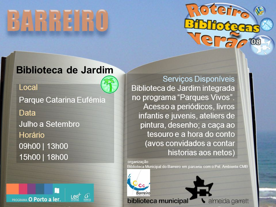 Serviços Disponíveis Biblioteca de Jardim integrada no programa Parques Vivos .
