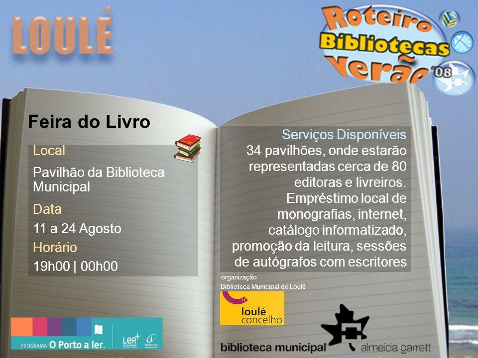 Local Pavilhão da Biblioteca Municipal Data 11 a 24 Agosto Horário 19h00 | 00h00 Serviços Disponíveis 34 pavilhões, onde estarão representadas cerca de 80 editoras e livreiros.