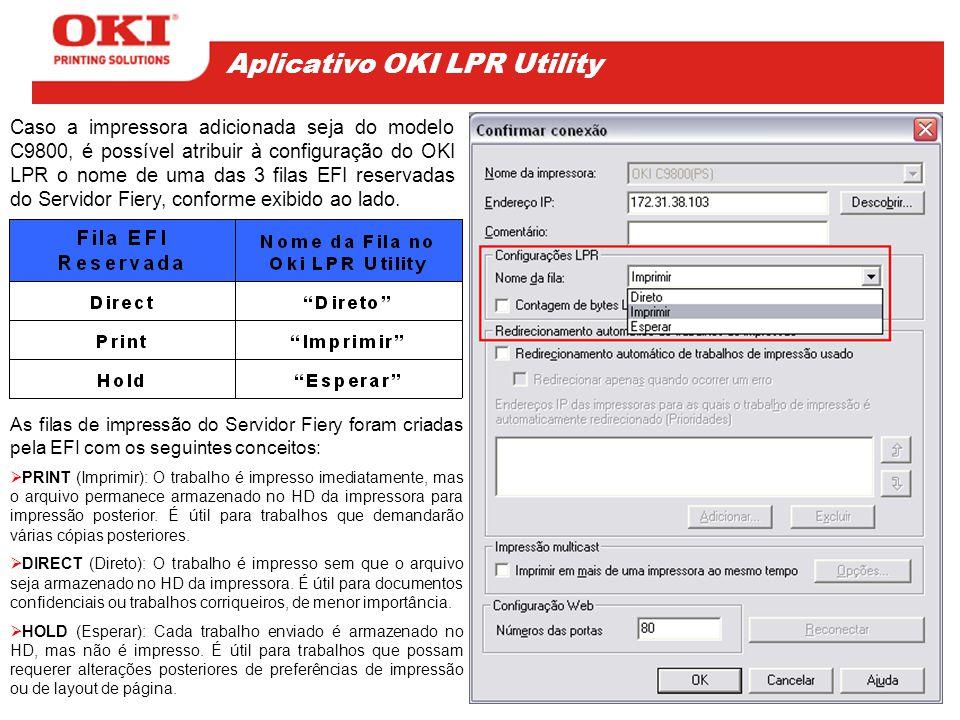 Caso a impressora adicionada seja do modelo C9800, é possível atribuir à configuração do OKI LPR o nome de uma das 3 filas EFI reservadas do Servidor Fiery, conforme exibido ao lado.