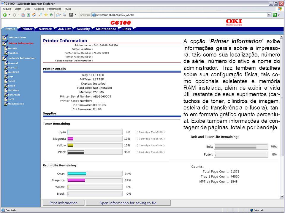 A opção Printer Information exibe informações gerais sobre a impresso- ra, tais como sua localização, número de série, número do ativo e nome do administrador.