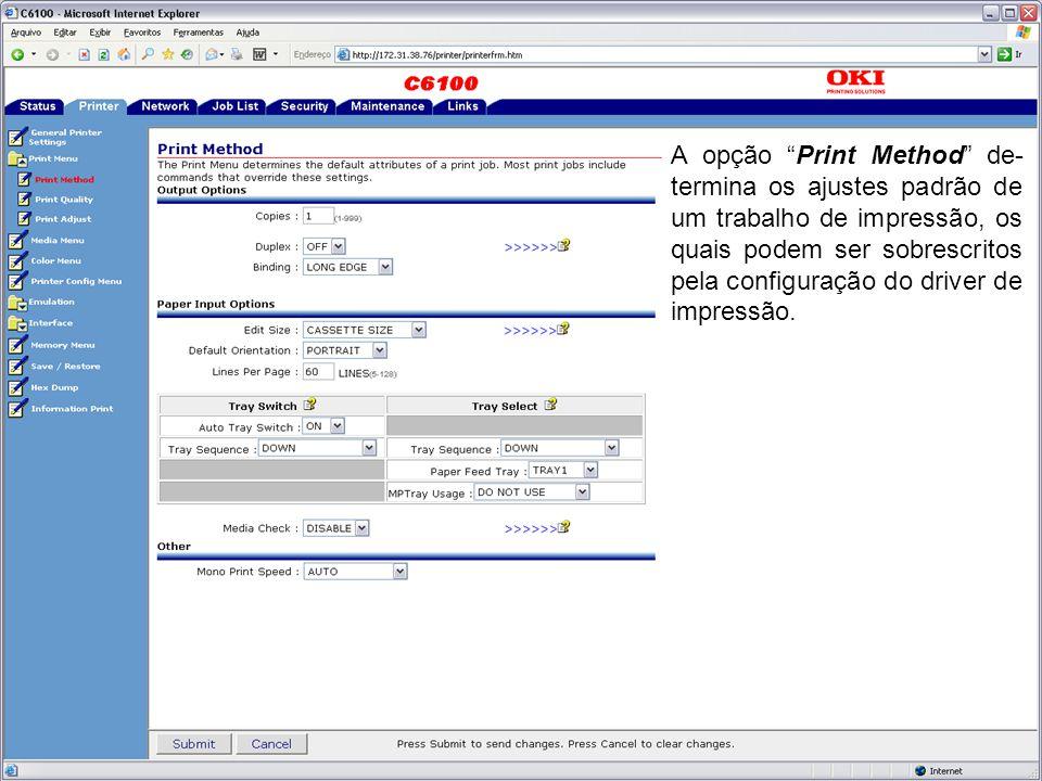 """A opção """"Print Method"""" de- termina os ajustes padrão de um trabalho de impressão, os quais podem ser sobrescritos pela configuração do driver de impre"""