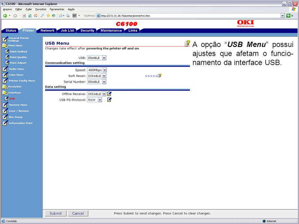 A opção USB Menu possui ajustes que afetam o funcio- namento da interface USB.