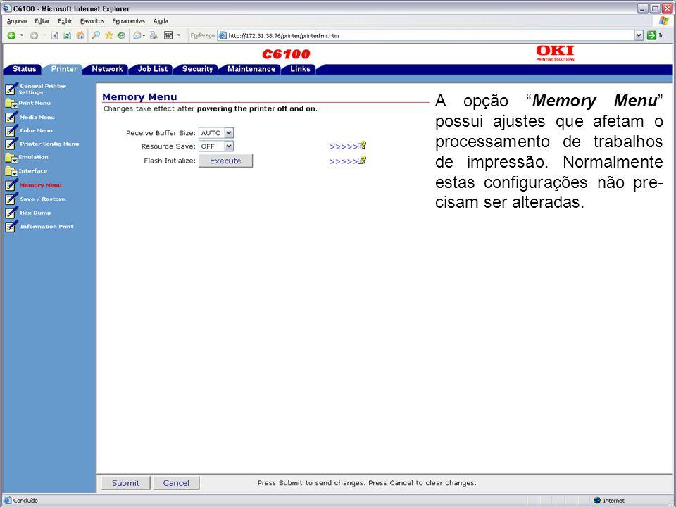 """A opção """"Memory Menu"""" possui ajustes que afetam o processamento de trabalhos de impressão. Normalmente estas configurações não pre- cisam ser alterada"""