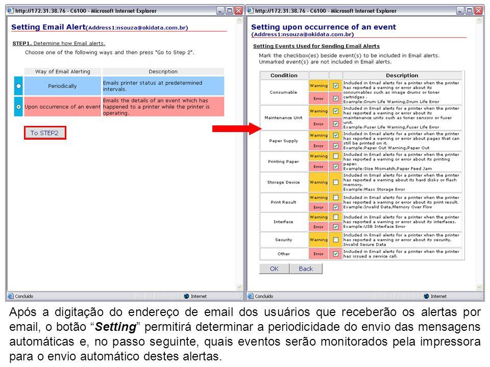"""Após a digitação do endereço de email dos usuários que receberão os alertas por email, o botão """"Setting"""" permitirá determinar a periodicidade do envio"""