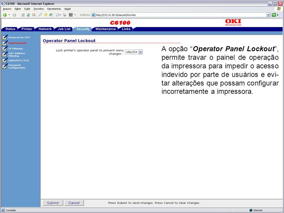 """A opção """"Operator Panel Lockout"""", permite travar o painel de operação da impressora para impedir o acesso indevido por parte de usuários e evi- tar al"""